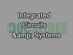 Integrated  Circuits  & Systems
