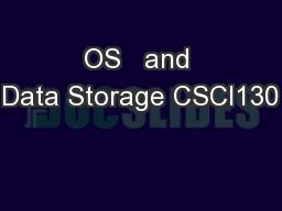 OS   and Data Storage CSCI130