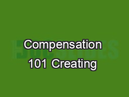 Compensation 101 Creating & Administering your Variable pay strategy