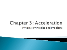 Chapter 3: Acceleration Physics: Principles and Problems