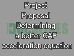 HDPUG Project Proposal Determining a better CAF acceleration equation