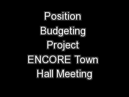 Position Budgeting Project ENCORE Town Hall Meeting