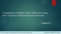 Comparison of Mode Choice Behavior using Four Types of Artificial Neural Networks