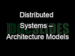 Distributed Systems – Architecture Models