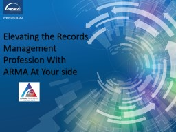 Elevating the Records Management Profession With ARMA At Your side