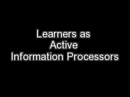 Learners as Active Information Processors