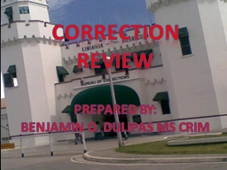 Correction Review Prepared by: