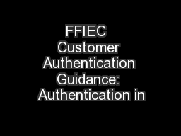 FFIEC  Customer Authentication Guidance: Authentication in