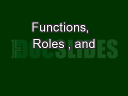 Functions,  Roles , and