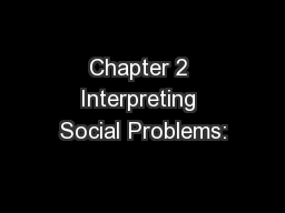 Chapter 2 Interpreting Social Problems:
