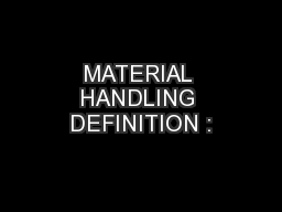 MATERIAL HANDLING DEFINITION :