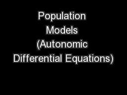 Population Models (Autonomic Differential Equations) PowerPoint PPT Presentation