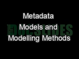 Metadata Models and Modelling Methods