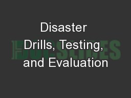 Disaster Drills, Testing, and Evaluation