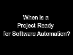 When is a Project Ready for Software Automation?
