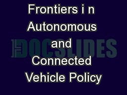 New Frontiers i n Autonomous and Connected Vehicle Policy