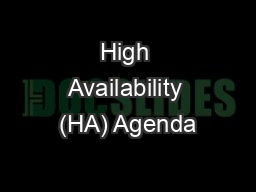 High Availability (HA) Agenda
