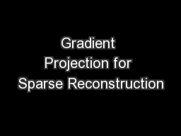 Gradient Projection for Sparse Reconstruction