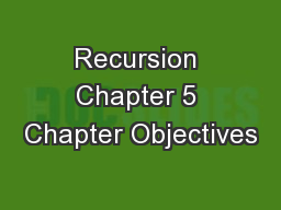Recursion Chapter 5 Chapter Objectives