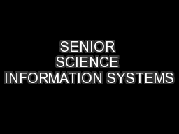SENIOR SCIENCE INFORMATION SYSTEMS