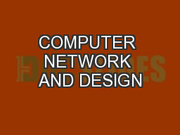 COMPUTER NETWORK AND DESIGN