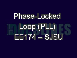 Phase-Locked Loop (PLL) EE174 – SJSU