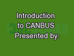 Introduction to CANBUS Presented by: