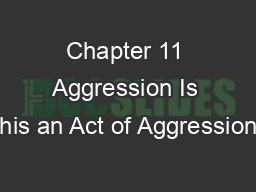 Chapter 11 Aggression Is This an Act of Aggression?