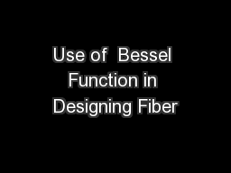 Use of  Bessel Function in Designing Fiber