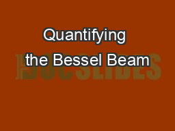 Quantifying the Bessel Beam