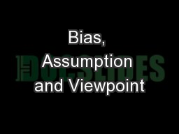 Bias, Assumption and Viewpoint