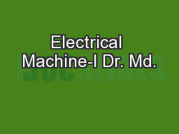 Electrical Machine-I Dr. Md.