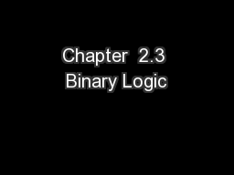 Chapter  2.3 Binary Logic