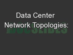 Data Center Network Topologies: