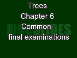 Trees Chapter 6 Common  final examinations