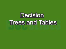 Decision Trees and Tables