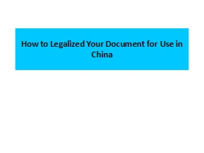 How to  Legalized  Your Document for Use in China