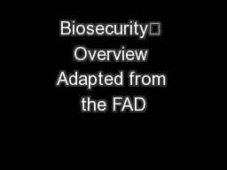Biosecurity Overview Adapted from the FAD