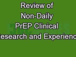 Review of Non-Daily PrEP Clinical Research and Experience PowerPoint PPT Presentation