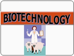 BIOTECHNOLOGY I. Selective Breeding