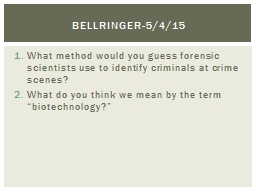 What method would you guess forensic scientists use to identify criminals at crime scenes?