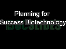 Planning for Success Biotechnology