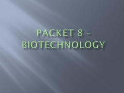 Packet 8 � Biotechnology