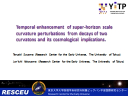 Temporal enhancement of super-horizon scale curvature perturbations from decays of two