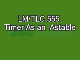 LM/TLC 555 Timer As an  Astable