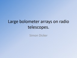 Large bolometer arrays on radio telescopes. PowerPoint PPT Presentation