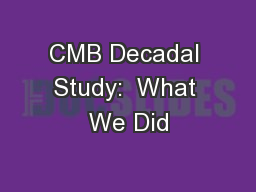 CMB Decadal Study:  What We Did
