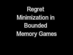 Regret Minimization in Bounded Memory Games