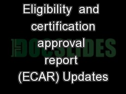 Eligibility  and  certification approval report (ECAR) Updates