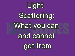 Light  Scattering: What you can and cannot get from PowerPoint PPT Presentation
